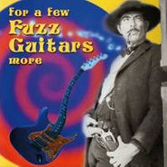 Various Artists, For A Few Fuzz Guitars More (CD)