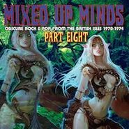Various Artists, Mixed Up Minds Part 8: Obscure Rock & Pop From The British Isles 1970-1974 (CD)