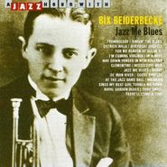 Bix Beiderbecke, Jazz Me Blues (CD)