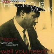 Thelonious Monk, Well You Needn't (CD)