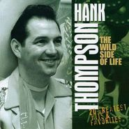 Hank Thompson, The Wild Side Of Life: 20 Greatest Hits & Favorites (CD)