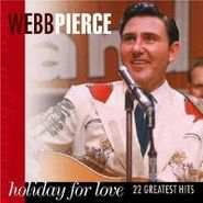 Webb Pierce, Holiday For Love- 22 Greatest Hits (CD)