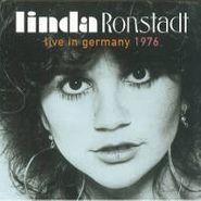 Linda Ronstadt, Live In Germany 1976 (CD)