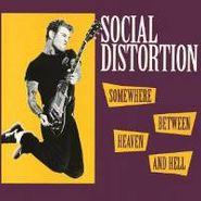 Social Distortion, Somewhere Between Heaven & Hell [180 Gram Vinyl] (LP)