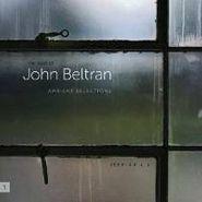 John Beltran, Ambient Selections 1995-2011