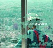 Conforce, Escapism (LP)