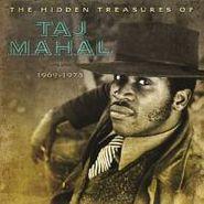 Taj Mahal, The Hidden Treasures Of Taj Mahal: 1969-1973 [180 Gram Vinyl] (LP)