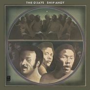 The O'Jays, Ship Ahoy [180 Gram Vinyl] (LP)