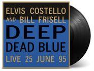 Elvis Costello, Deep Dead Blue: Live 25 June 95 [180 Gram Vinyl] (LP)