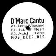 "D'Marc Cantu, Long Weekend (12"")"
