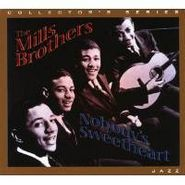 The Mills Brothers, Nobody's Sweetheart (CD)
