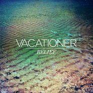 Vacationer, Relief (LP)