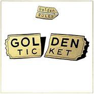 Golden Rules, Golden Ticket (LP)