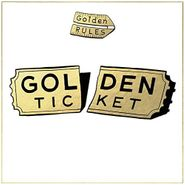 Golden Rules, Golden Ticket (CD)