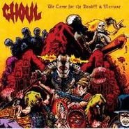 Ghoul, We Came For The Dead / Maniaxe (CD)
