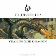 "Fucked Up, Year Of The Dragon (12"")"