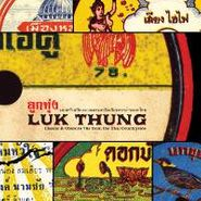 Various Artists, Luk Thung: Classic & Obscure 78s from the Thai Countryside (CD)