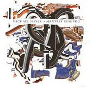 "Michael Mayer, Mantasy Remixe 2 (12"")"