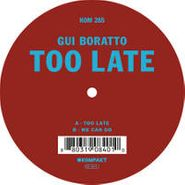 "Gui Boratto, Too Late (12"")"