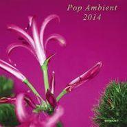 Various Artists, Pop Ambient 2014 (CD)
