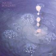 Water Borders, Harbored Mantras (LP)