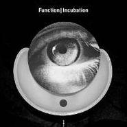 Function, Incubation (LP)