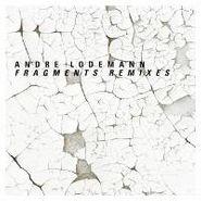 "André Lodemann, Fragments Remixes (12"")"