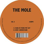 """The Mole, Hang In There Fry Guy (12"""")"""