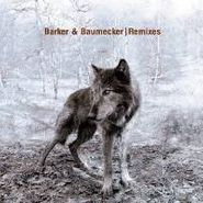"Barker & Baumecker, Remixes (12"")"
