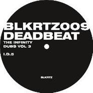 "Deadbeat, The Infinity Dubs Vol. 3 (12"")"