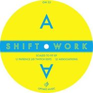 "Shift Work, Scaled To Fit EP (12"")"