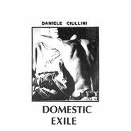 Daniele Ciullini, Domestic Exile Collected Works 82-86 (LP)