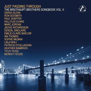 Various Artists, Just Passing Through: The Breithaupt Brothers Songbook Vol. II (CD)