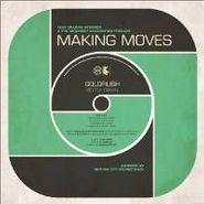 """Goldrush, Making Moves (7"""")"""