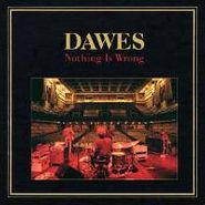 Dawes, Nothing Is Wrong (LP)