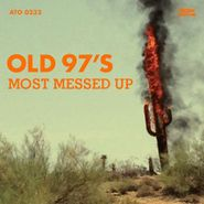 Old 97's, Most Messed Up (CD)