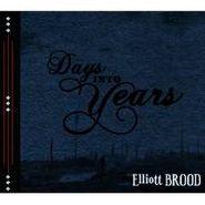 Elliott Brood, Days Into Years (CD)