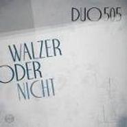 Duo505, Walzer Oder Nicht (CD)
