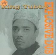 King Tubby, Explosive Dub (LP)