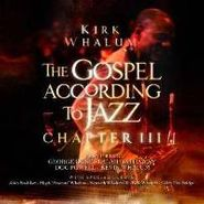 Kirk Whalum, Gospel According To Jazz Chapt (CD)