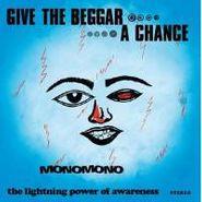 Monomono, Give The Beggar A Chance (CD)