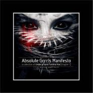 Various Artists, Absolute Grrrls Manifesto: A Collection Of Underground Femina Vox, Chapter 1 (CD)