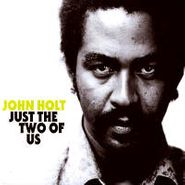 John Holt, Just The Two Of Us (CD)
