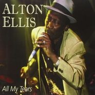 Alton Ellis, All My Tears (CD)