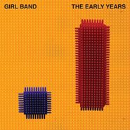 """Girl Band, The Early Years [Limited Edition] (12"""")"""