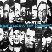 King Khan & The Shrines, What Is? (CD)