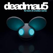 "Deadmau5, Lack Of A Better Name (12"")"