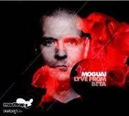Moguai, Lyve From Beta (CD)