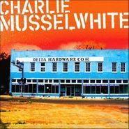 Charlie Musselwhite, Delta Hardware