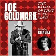 Joe Goldmark, Wham Of That Steel Man! (CD)